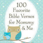 100 Favourite Bible Verses For Mommy & Me